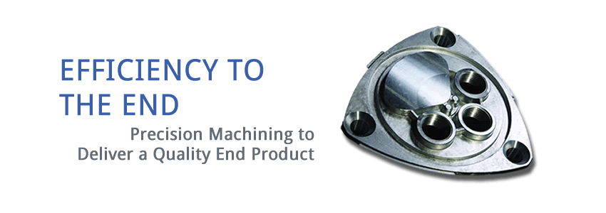efficiency to the end: precision machining to deliver a quality end product